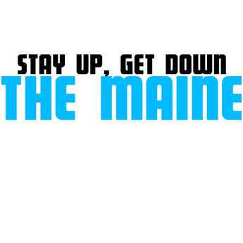 "The Maine - Stay Up, Get Down (Limited Edition Blue 7"" Vinyl EP x/750)"