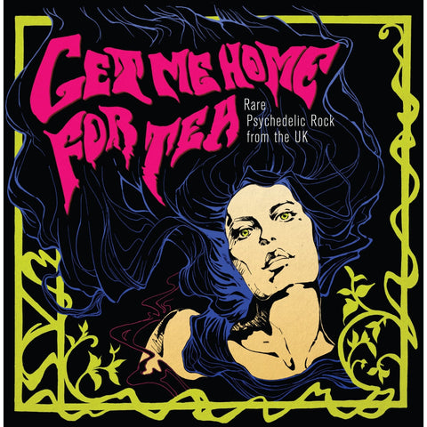 Get Me Home For Tea: Rare Psychedelic Rock From The UK (Limited Edition Vinyl LP RSD x/2000) - Rare Limiteds