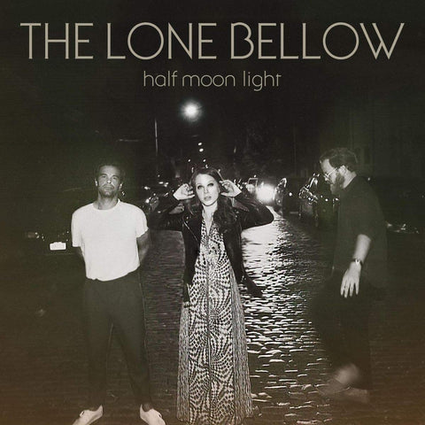 The Lone Bellow - Half Moon Light (Vinyl LP)