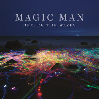 Magic Man - Before The Waves (Vinyl LP + Digital Download) - Rare Limiteds