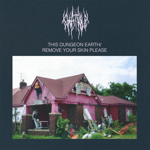 Chat Pile - This Dungeon Earth / Remove Your Skin Please (Limited Edition Baby Pink Vinyl LP x/300)