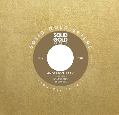 "Anderson .Paak (featuring Snoop Dogg) - Come Down [14KT & Teeko Refreak] (Limited Edition Gold 7"" Vinyl x/300)"