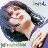 Juliana Hatfield - Hey Babe (25th Anniversary Edition Mystery Wild Card Color Vinyl LP x/50)