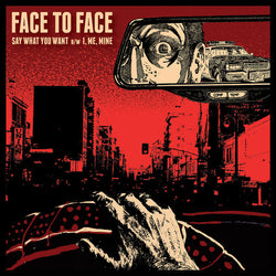 "Face To Face - Say What You Want B/W I, Me, Mine (Limited Edition Red Opaque 7"" Vinyl)"
