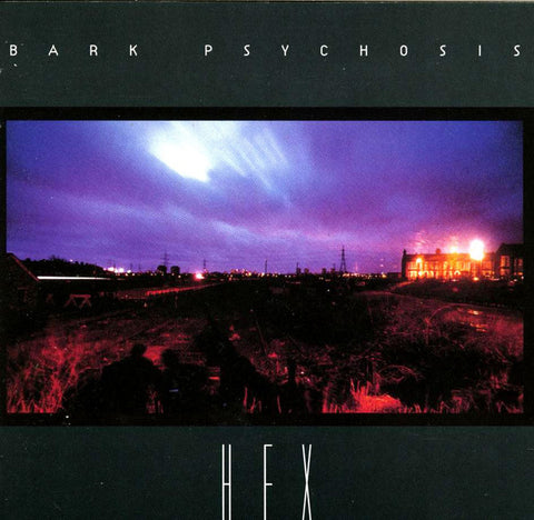 Bark Psychosis - Hex (Remastered Vinyl 2xLP)