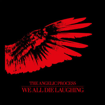The Angelic Process - We All Die Laughing (Deluxe Edition Vinyl 6xLP Box Set)