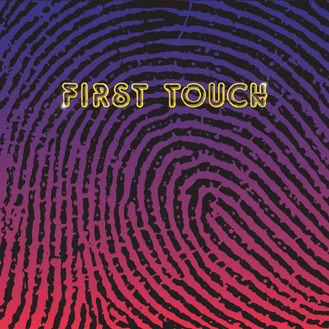 First Touch - First Touch [Self-Titled] (Limited Edition Vinyl 2xLP x/500)