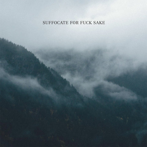 "Suffocate For Fuck Sake - Suffocate For Fuck Sake [Self-Titled] (Limited Edition Green 12"" Vinyl EP x/100)"