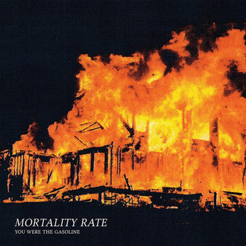 "Mortality Rate - You Were The Gasoline (Limited Edition Clear w/ Red & Orange Splatter 7"" Vinyl EP x/200)"