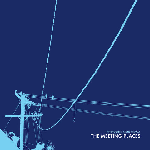 The Meeting Places - Find Yourself Along The Way (Limited Edition Vinyl LP)