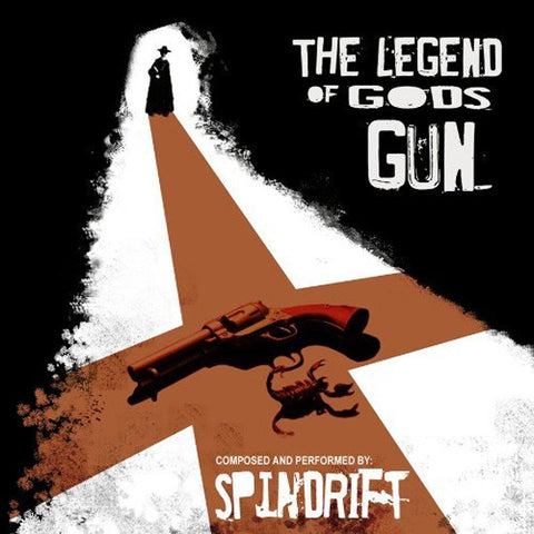 Spindrift - The Legend Of God's Gun (Vinyl LP)