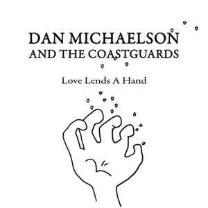 "Dan Michaelson & The Coastguards - Love Lends A Hand (Limited Edition 7"" Single #35/50) - Rare Limiteds"