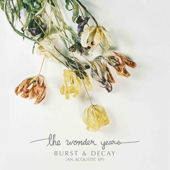 "The Wonders Years - Burst and Decay (An Acoustic EP) (Limited Edition White w/ Orange, Yellow and Purple Splatter 12"" Vinyl EP x/1000)"