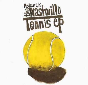 "Relient K - The Nashville Tennis EP (Limited Edition ""Tennis Ball"" Yellow 12"" Vinyl EP x/300)"