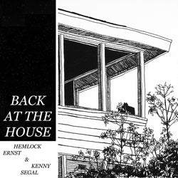 Hemlock Ernst & Kenny Segal - Back At The House (Limited Edition Vinyl LP)