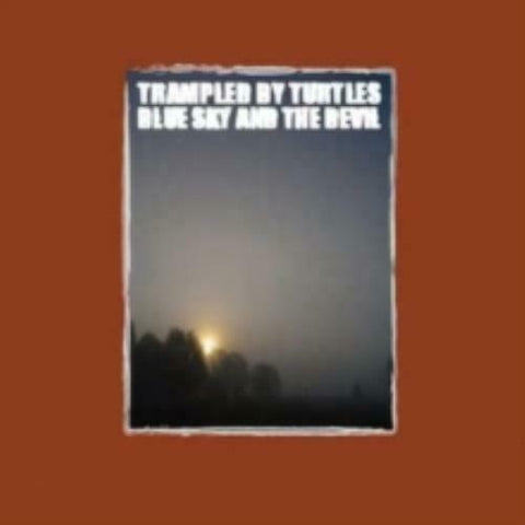 Trampled By Turtles - Blue Sky And The Devil (Indie Exclusive Gold Vinyl LP x/500)
