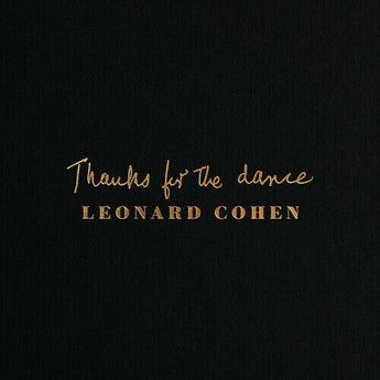 Leonard Cohen - Thanks For The Dance (Gold Foil-Embossed Gatefold Vinyl LP)