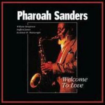 Pharoah Sanders - Welcome To Love (Amoeba Exclusive Apple Red Vinyl 2xLP x/100)