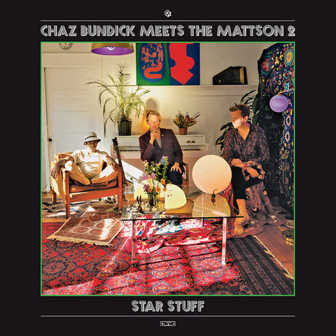 Chaz Bundick Meets The Mattson 2 - Star Stuff (Limited Edition Clear Vinyl LP + Digital Download)