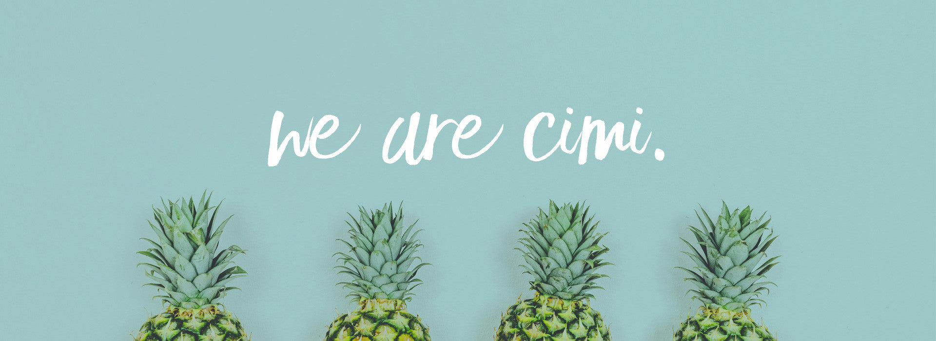 about cimi pineapple
