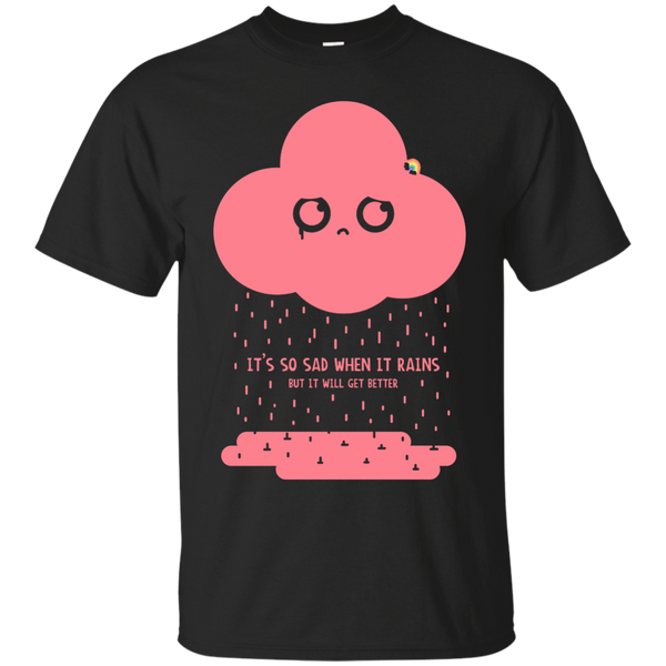 LGBT - Gay Depressed Little Cloud  Rain it gets better T Shirt & Hoodie