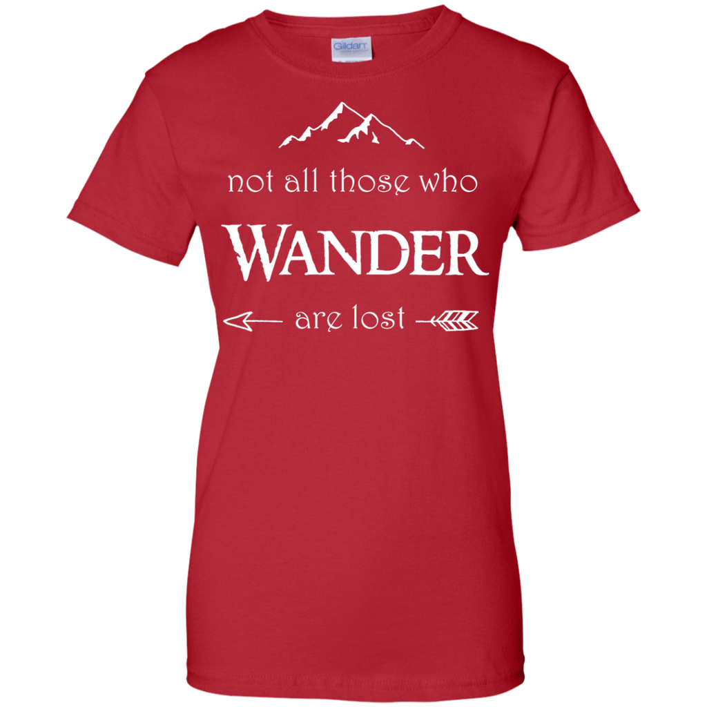 Hiking - Not All Those Who Wander are Lost lord of the rings T Shirt & Hoodie