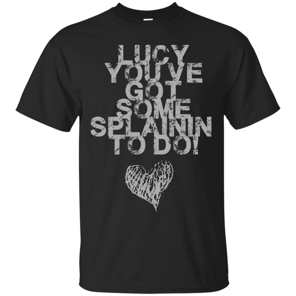 50S TV - Lucy Youve got some splainin to do T Shirt & Hoodie