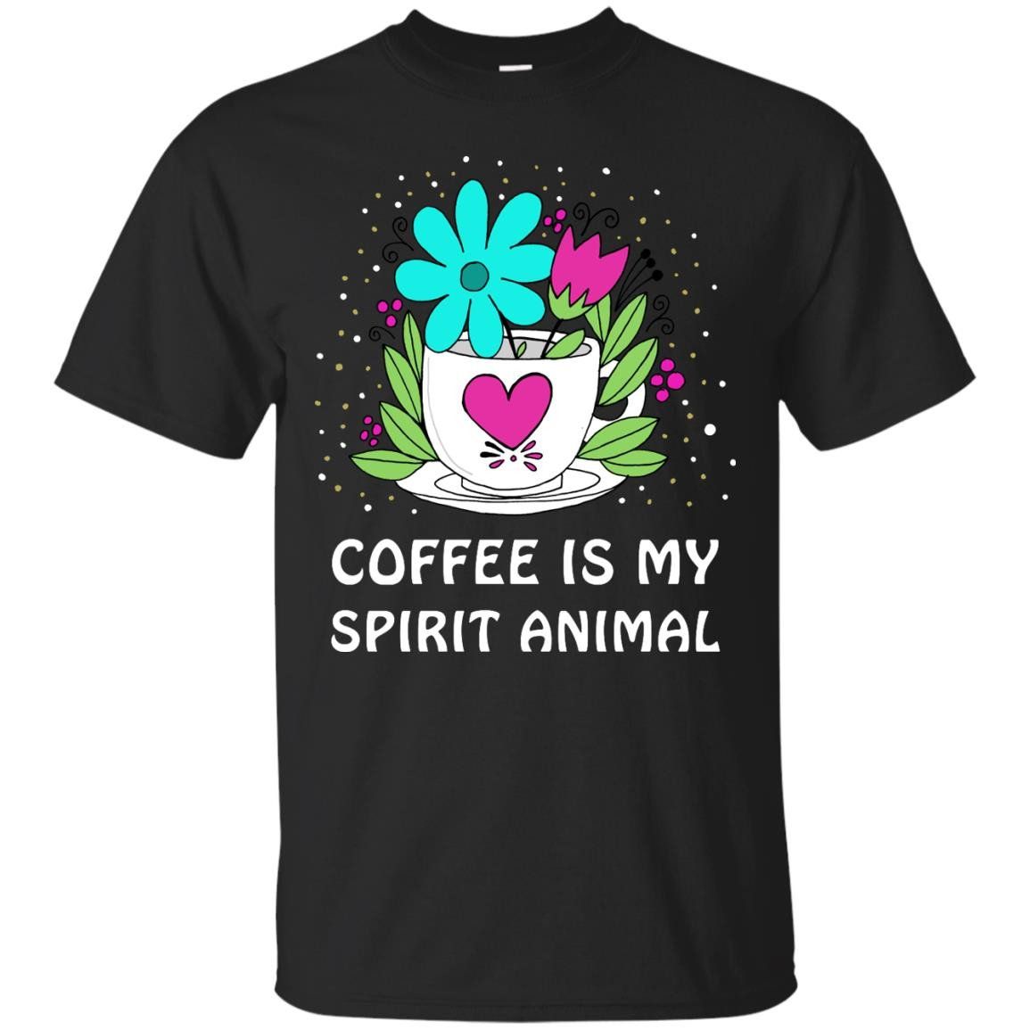 Coffee – Coffee Is My Spirit Animal Tshirt For Men And Women T Shirt & Hoodie