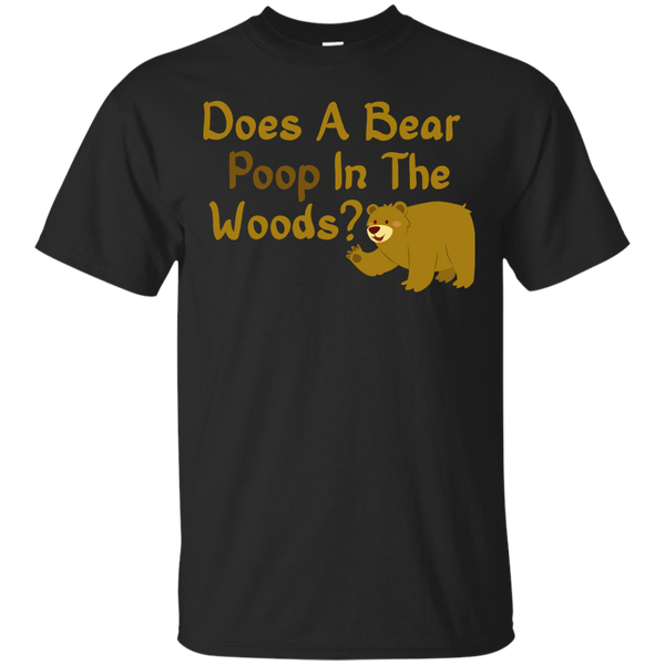 Camping - Does A Bear Poop In The Woods  Brown Bear Camping bear woods T Shirt & Hoodie