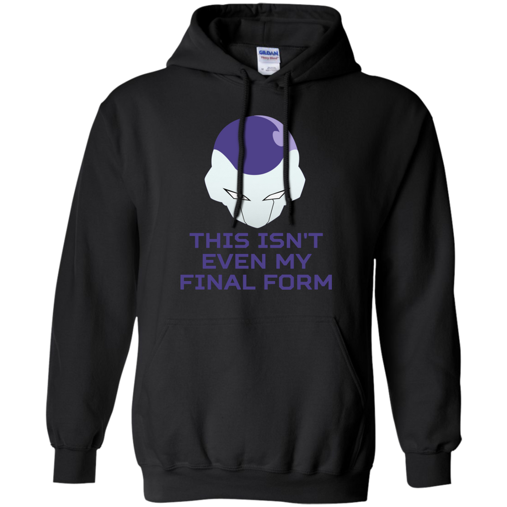 Dragon Ball - Frieza  this isnt even my final form this isnt even my final form T Shirt & Hoodie