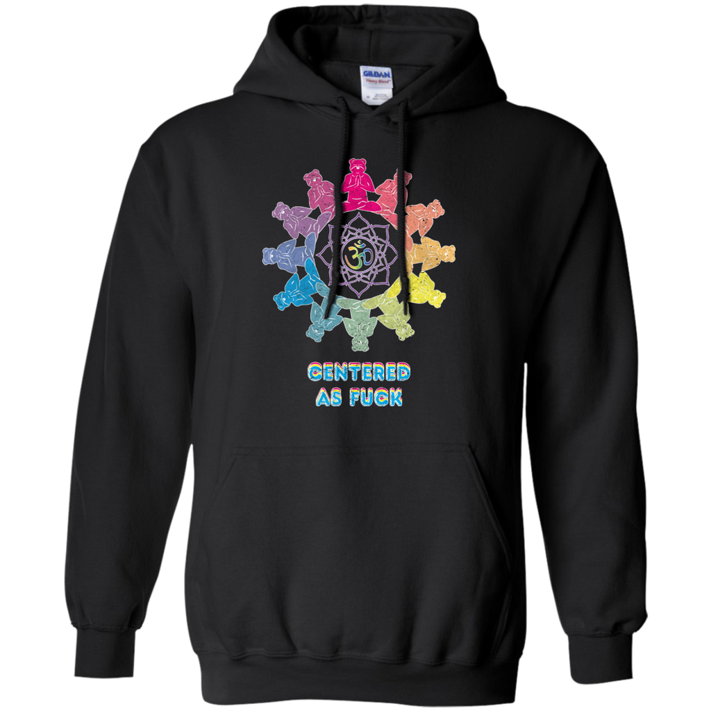 Yoga - CENTERED AS FUCK - YOGA BEAR 257 T shirt & Hoodie