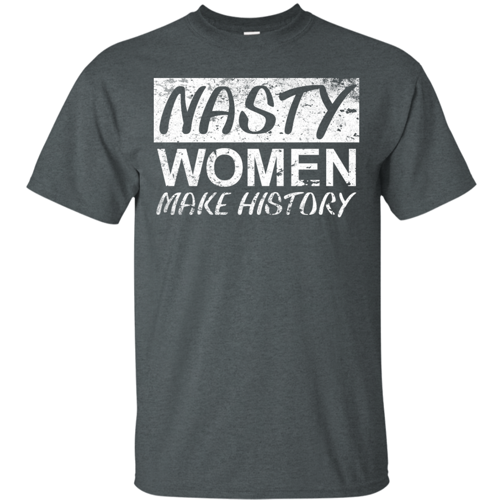 LGBT - Nasty Woman Nasty Women Make History nasty women T Shirt & Hoodie