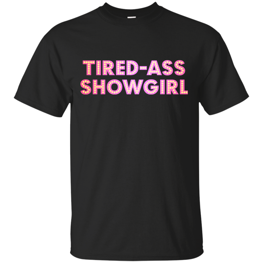LGBT - At Least I Am A Showgirl pageant T Shirt & Hoodie