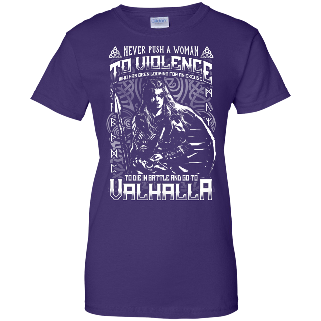 Yoga - NEVER PUSH A WOMAN TO VIOLENCE WHO GO TO VALHALLA 452 T shirt & Hoodie