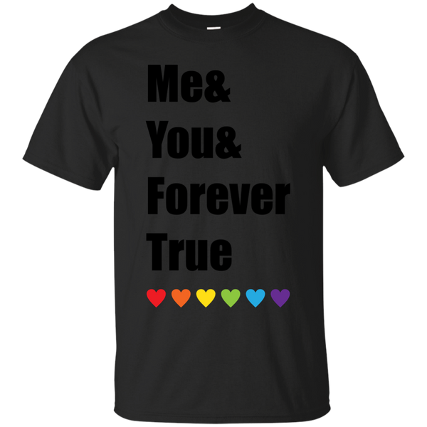 LGBT - Me You Forever True LGBT Pride lgbt T Shirt & Hoodie