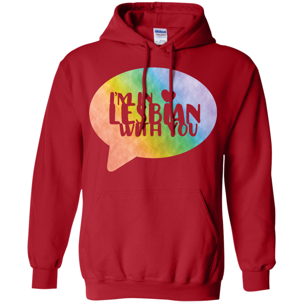LGBT - Im In Lesbian With You LGBT Pride lgbt T Shirt & Hoodie