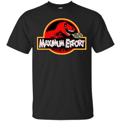 MAXIMUM EFFORT - Maximum Effort Deadpool all the dinosaurs feared the TRex Jurassic Park Parody T Shirt & Hoodie