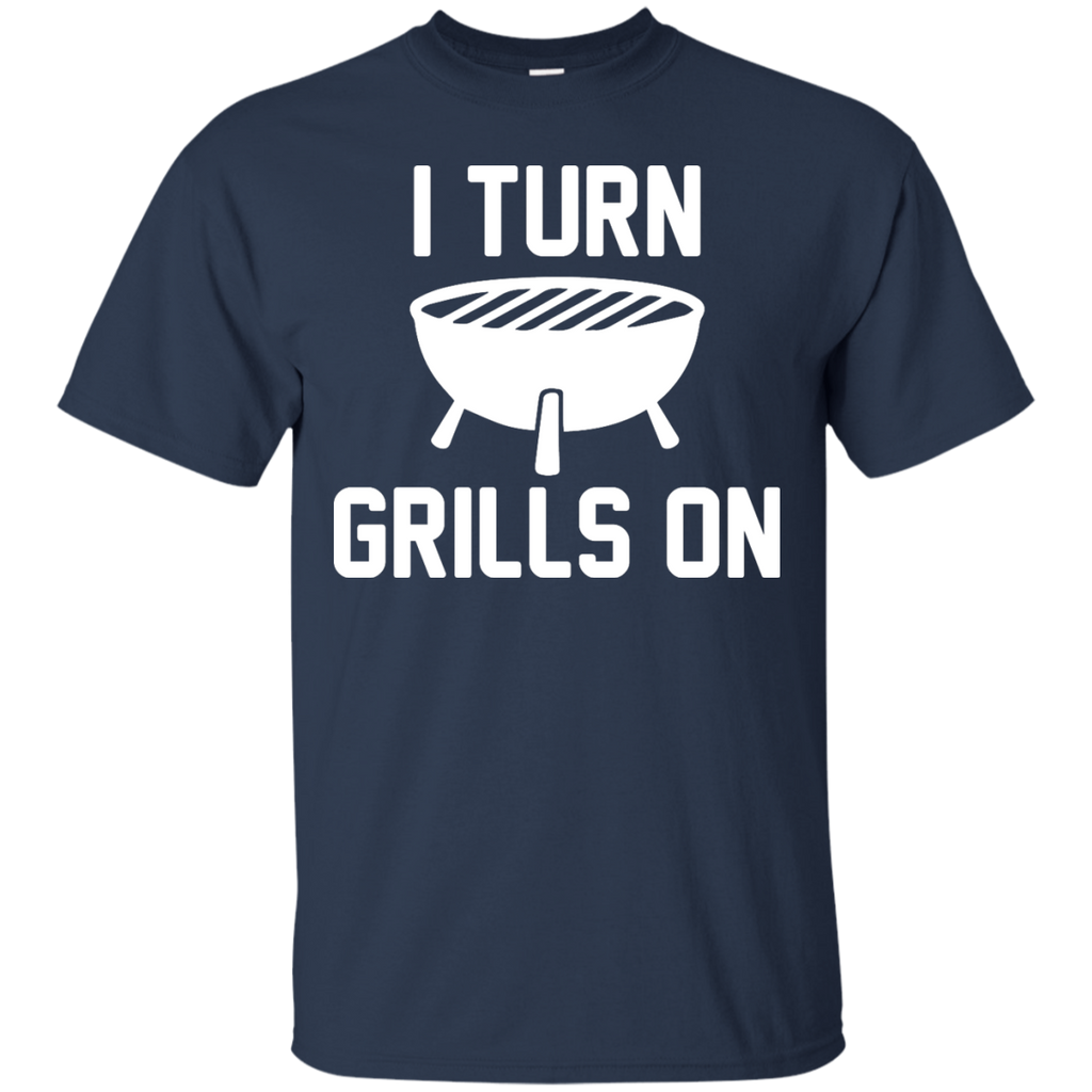 Camping - I Turn Grills On i turn grills on T Shirt & Hoodie