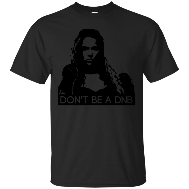 LGBT - Dont Be A DNB dont be a dnb T Shirt & Hoodie