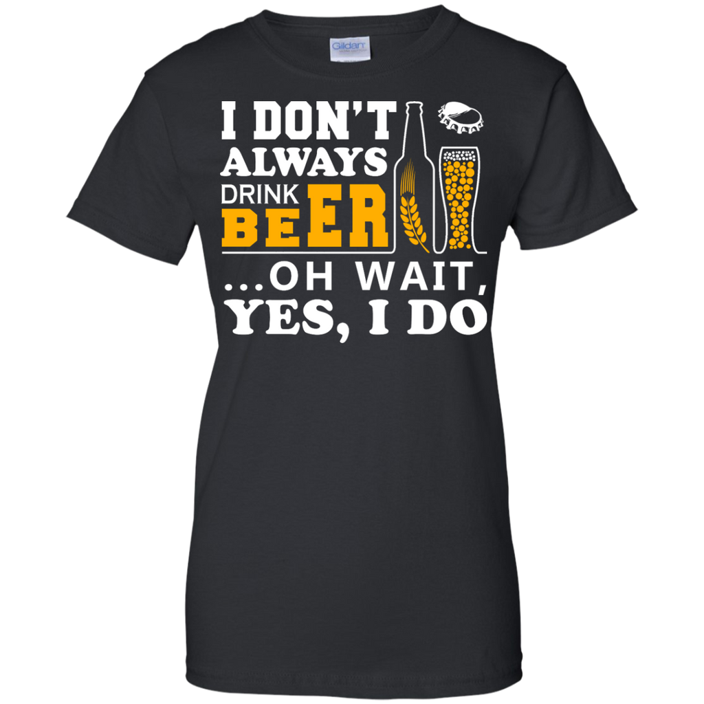 Yoga - I DONT ALWAYS DRINK BEER OH WAIT YES I DO T shirt & Hoodie