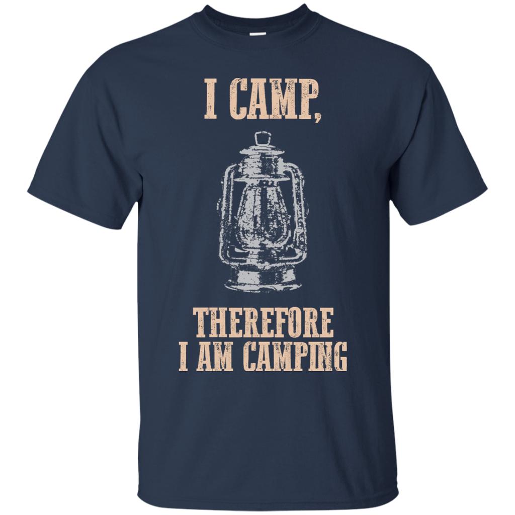 Camping - I Camp Therefore I Am Camping top trend T Shirt & Hoodie