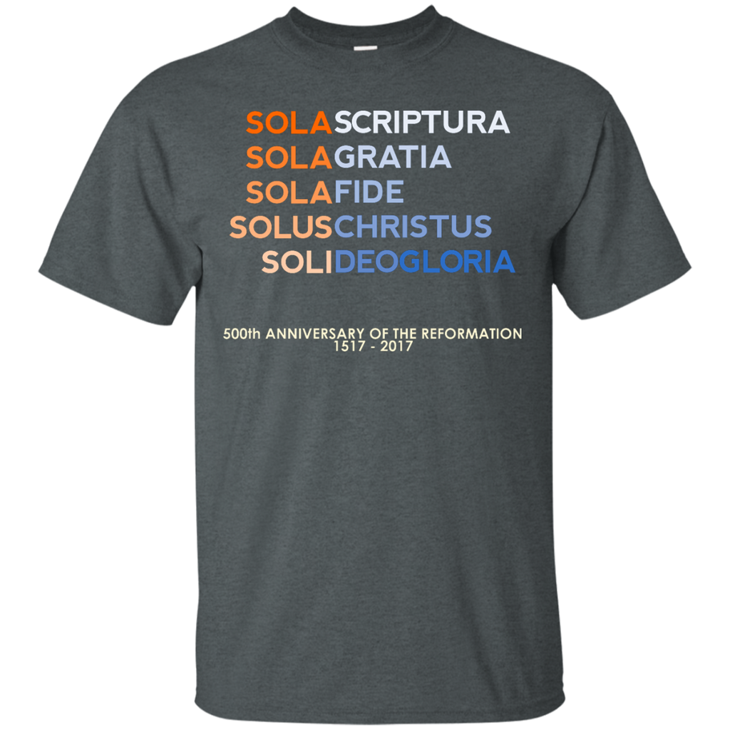 CHRISTIAN - Five Solas of the Reformation with 500th anniversary tag T Shirt & Hoodie