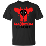 Deadpool - Deadpool  Maximum Effort  Guns deadpool T Shirt & Hoodie