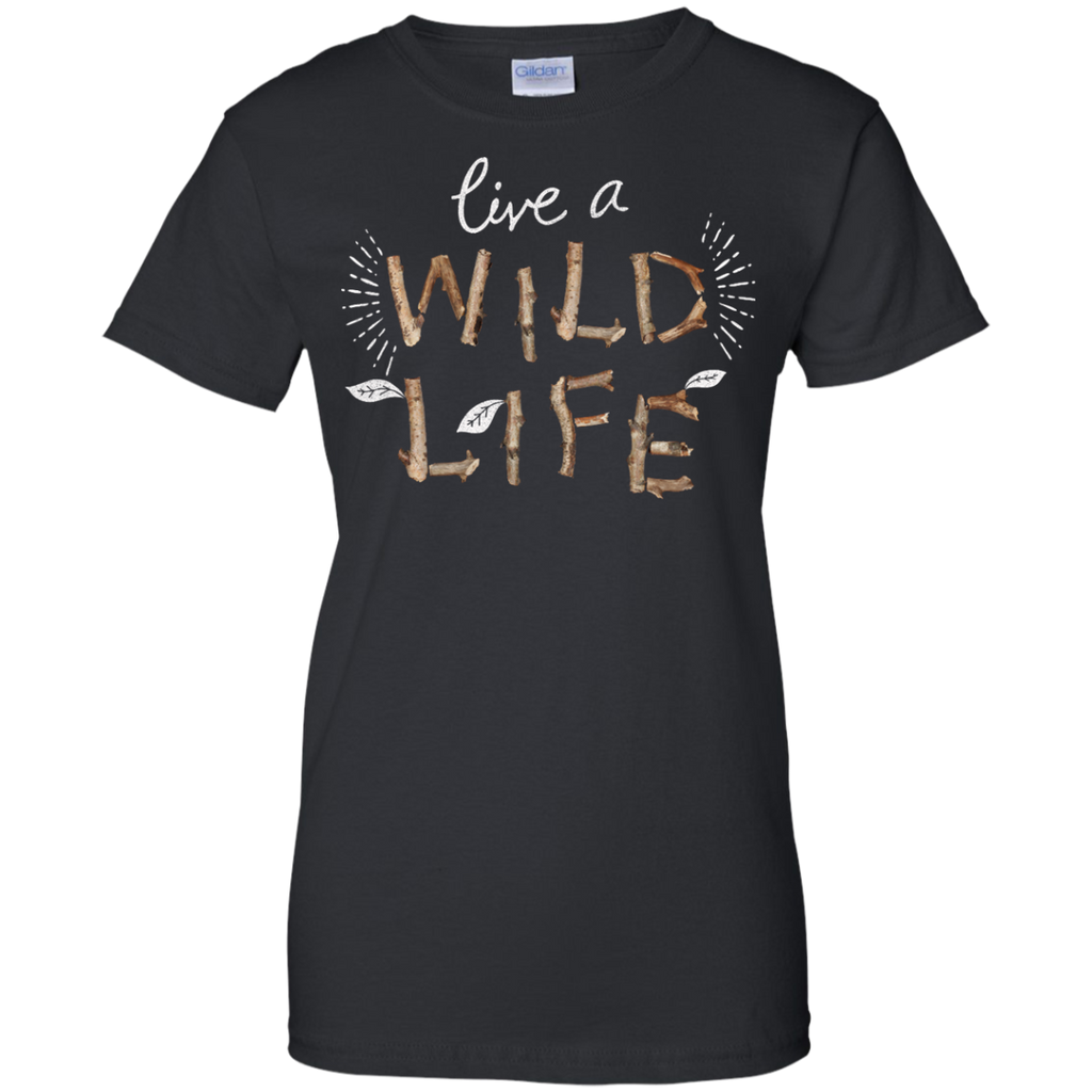 Hiking - Live a Wild Life adventure T Shirt & Hoodie