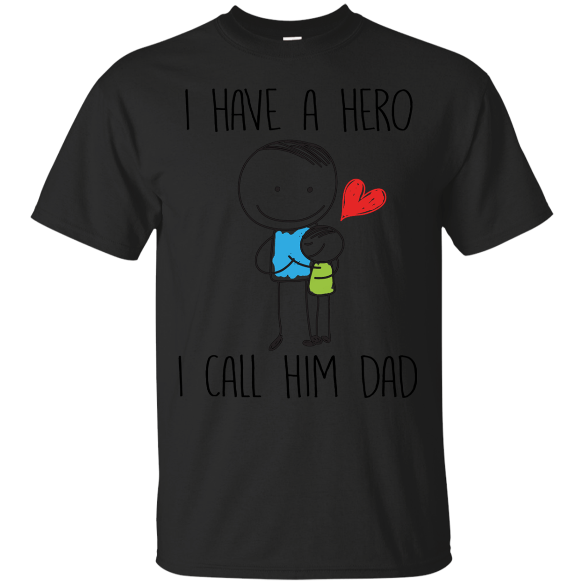 Father – I Have A Hero I Call Him Dad Fathers Day Daddy Grandpa Gift Husband T Shirt & Hoodie