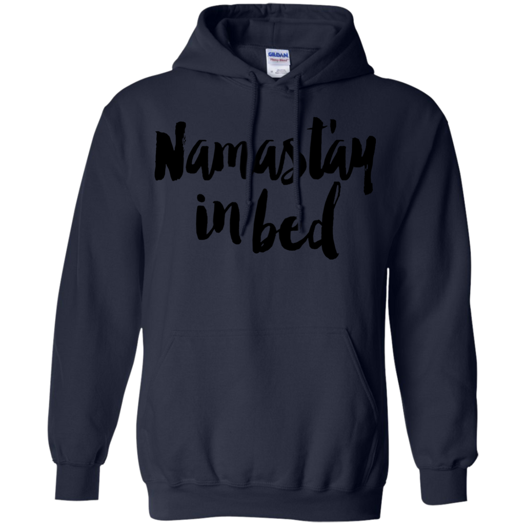 Yoga - Namastay in Bed T Shirt & Hoodie