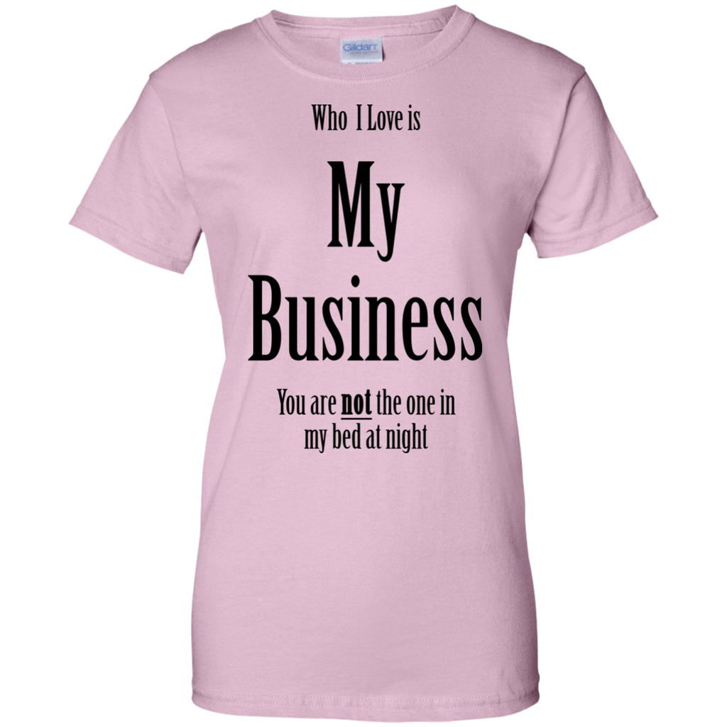 LGBT - My love is My Business lgbtqia pride T Shirt & Hoodie