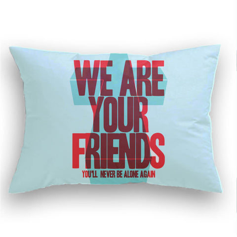 We are your friends Cojin decorativo