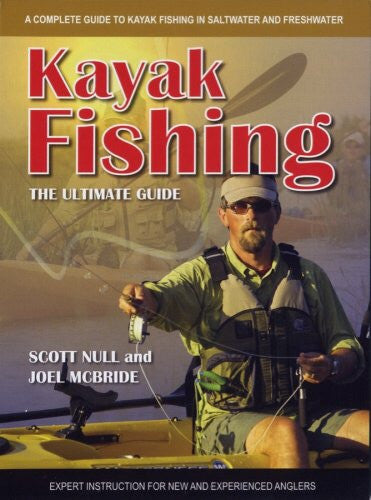 Kayak Fishing, The Ultimate Guide