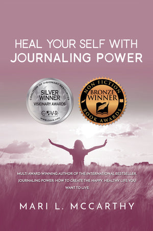 Heal Your Self With Journaling Power - Paperback - A Journaling For The Health Of It™ Book